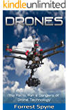 Drones: The Facts, Fun & Dangers of Drone Technology (English Edition)