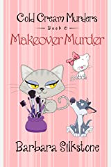 MAKEOVER MURDER: COLD CREAM MURDERS - Book 6 Kindle Edition