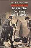 Le vampire de la rue des Pistoles (Romans historiques)