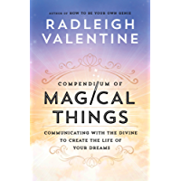 Compendium of Magical Things: Communicating with the Divine to Create the Life of Your Dreams (English Edition)