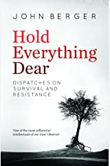 Hold Everything Dear: Dispatches on Survival and Resistance Kindle Edition