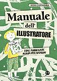 Manuale dell'illustratore: Come pubblicare album per bambini