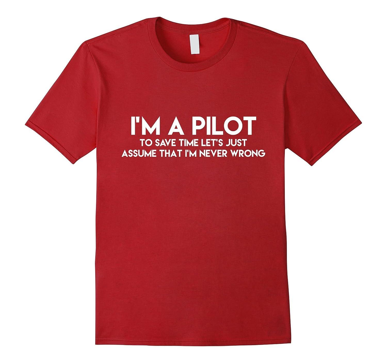 Im A Pilot – Flight School Aviator Funny Travel T-shirt Tee-TJ
