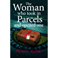 The Woman Who Took in Parcels And Opened One: Would you trust your neighbour with a parcel? Would you trust your neighbour with a secret?