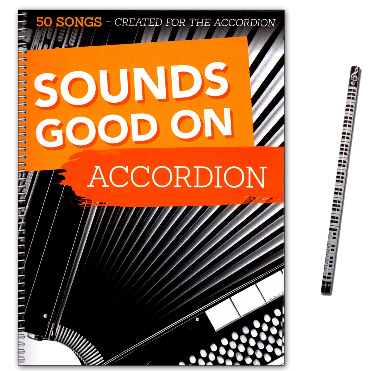 Sounds Good On Accordion – 50 morceaux Crea Ted for the Accordion – SONGBOOK pour accordéon avec crayons de Piano