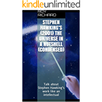 Stephen Hawking's (2001) The Universe in a Nutshell (condensed): Talk about Stephen Hawking's work like an intellectual (English Edition)