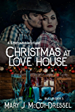 Christmas at Love House: A Bittersweet Interlude (Bull Rider Series Book 3)