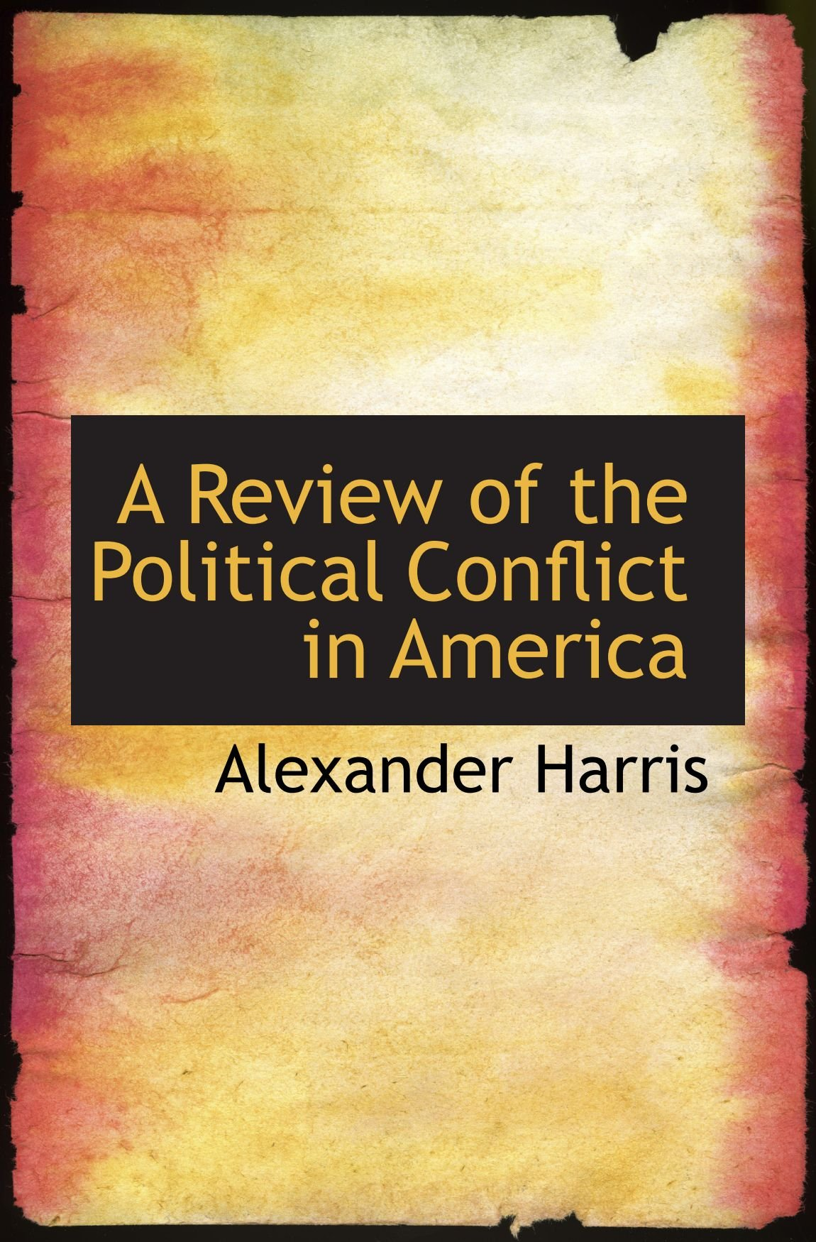 Read Online A Review of the Political Conflict in America pdf