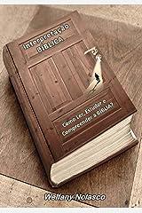 Interpretação Bíblica: Como Ler, Estudar e Compreender a BÍBLIA? (Portuguese Edition) Kindle Edition
