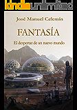 FANTASIA: El despertar de un nuevo mundo (Spanish Edition)