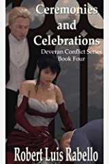 Ceremonies and Celebrations (Deveran Conflict Series Book 4) Kindle Edition