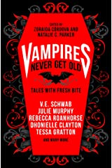 Vampires Never Get Old:: Tales with Fresh Bite Kindle Edition
