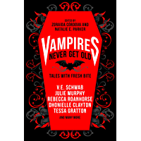 Vampires Never Get Old:: Tales with Fresh Bite