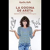 La Cocina de Areta: Las recetas de mi familia adaptadas a una alimentación alta en grasas (Spanish Edition)