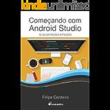 Começando com Android Studio: O Guia Passo a Passo (Portuguese Edition)