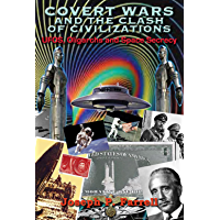 Covert Wars and Clash of Civilizations: UFOs, Oligarchs and Space Secrecy