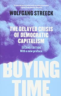 how will capitalism end essays on a failing system amazon co uk  buying time the delayed crisis of democratic capitalism