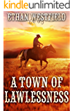 A Town of Lawlessness: A Historical Western Adventure Book