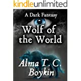 Wolf of the World: The Elect: Story the First