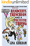 Handcuffs, Truncheon and a Polyester Thong: The adventures of Constable Mavis Upton (Mavis Upton  Book 1)