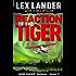 REACTION OF THE TIGER (André Warner, Manhunter Book 4)