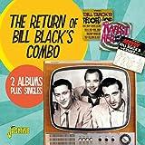 THE RETURN OF BILL BLACK'S COMBO 2 ALBUMS PLUS SINGLES