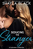 Seducing The Stranger (Forbidden Confessions Book 3)
