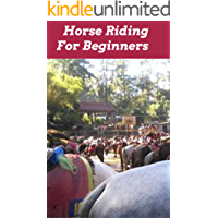 Horse Riding For Beginners (English Edition)