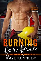 Burning for Fate: A Steamy NYC Firefighter Romance (Burning for the Bravest Book 4) Kindle Edition