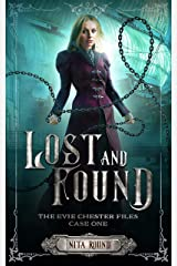 Lost and Found: The Evie Chester Files: Case One (The Evie Chester Case Files Book 1) Kindle Edition