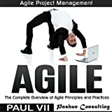 Agile: The Complete Overview of Agile Principles and Practices