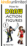 How to Draw Action Figures: Book 1: More than 130 Sketches of Action Figures and Action Poses (Drawing Action Figures, Draw Action Figures Book, How Draw ... Poses, Draw Comic Figures) (English Edition)