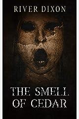 The Smell Of Cedar Kindle Edition