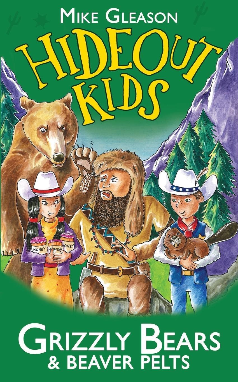 Download Grizzly Bears & Beaver Pelts: Book 3 (Hideout Kids) pdf epub