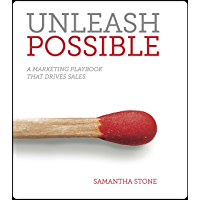Unleash Possible: A Marketing Playbook That Drives B2B Sales (English Edition)
