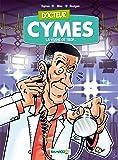 Docteur Cymes - tome 1 - La vanne de trop.