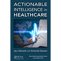 Actionable Intelligence in Healthcare (Data Analytics Applications)