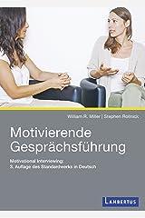 Motivierende Gesprächsführung: Motivational Interviewing: 3. Auflage des Standardwerks in Deutsch (German Edition) Kindle Edition