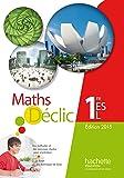 Mathématiques Déclic 1re ES/L - Livre de l'élève - Edition 2015