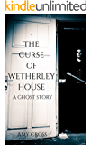 The Curse of Wetherley House (English Edition)
