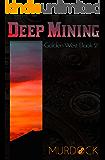 Deep Mining: Golden West Book 2