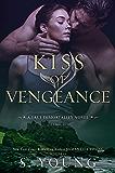 Kiss of Vengeance (True Immortality Book 2)