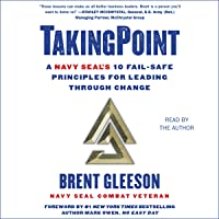 Taking Point: A Navy SEAL's 10 Fail Safe Principles for Leading Through Change