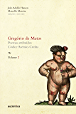 Gregório de Matos - Volume 2: Poemas atribuídos. Códice Asensio-Cunha