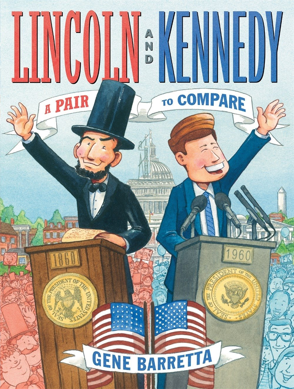 Lincoln and Kennedy: A Pair to Compare: Gene Barretta: 9780805099454 ...