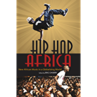Hip Hop Africa: New African Music in a Globalizing World (African Expressive Cultures) book cover