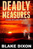 Deadly Measures (P.I. Jude Wyland Thrillers Book 0)