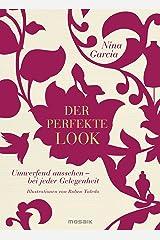 Der perfekte Look: Umwerfend aussehen - bei jeder Gelegenheit - Illustrationen von Ruben Toledo (German Edition) Kindle Edition