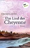 Das Lied der Cheyenne: Roman