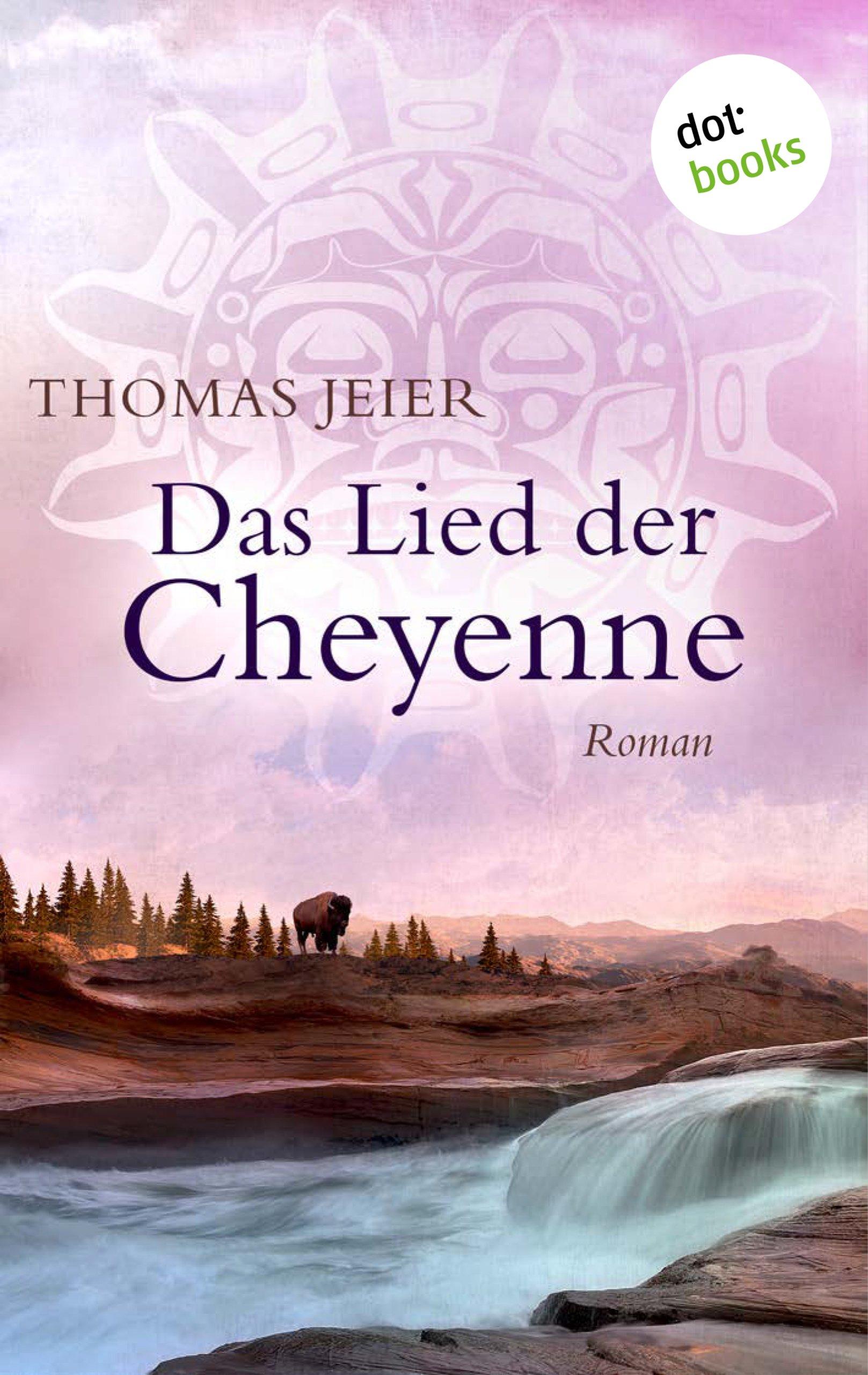 Das Lied Der Cheyenne  Roman